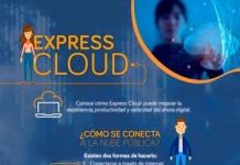 CONOCE CÓMO EXPRESS CLOUD PUEDE MEJORAR LA EXPERIENCIA, PRODUCTIVIDAD Y VELOCIDAD DEL AHORA DIGITAL