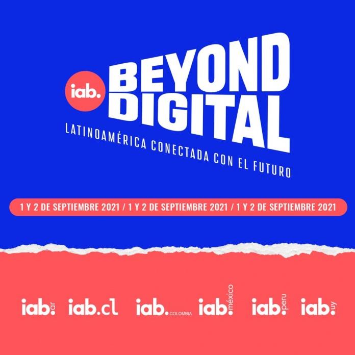 IAB Beyond Digital: Seis países latinoamericanos se darán cita en el primer evento interactivo de marketing digital de la región Se trata de un foro con una perspectiva de aprendizaje y colaboración que complementa la oferta de las iniciativas locales y vincula todo el ecosistema de publicidad digital de Latinoamérica.